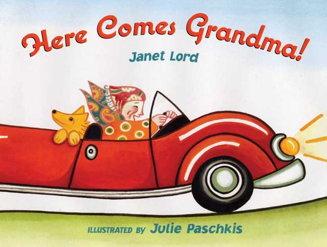 Here Comes Grandma! By Lord, Janet/ Paschkis, Julie (ILT)